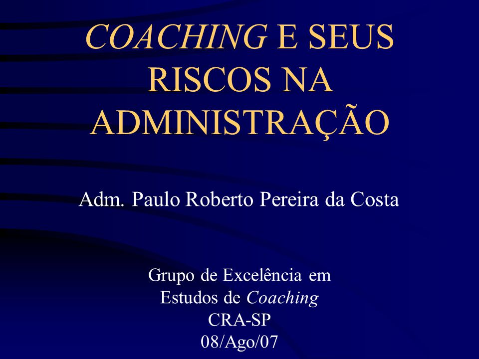 Grupo de Excelência em Estudos de Coaching CRA-SP 08/Ago/07