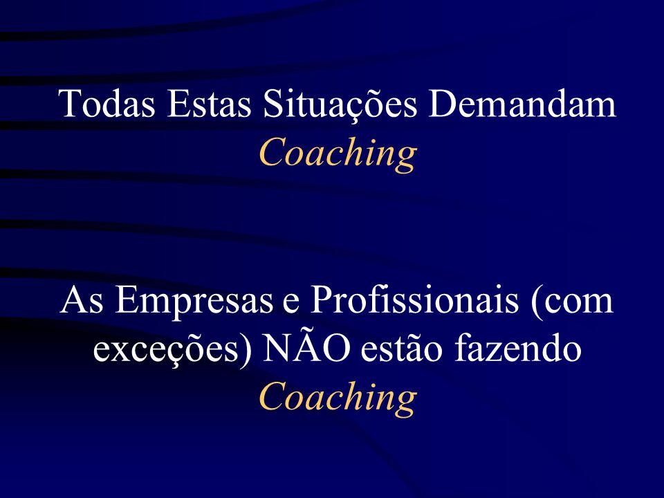 Todas Estas Situações Demandam Coaching
