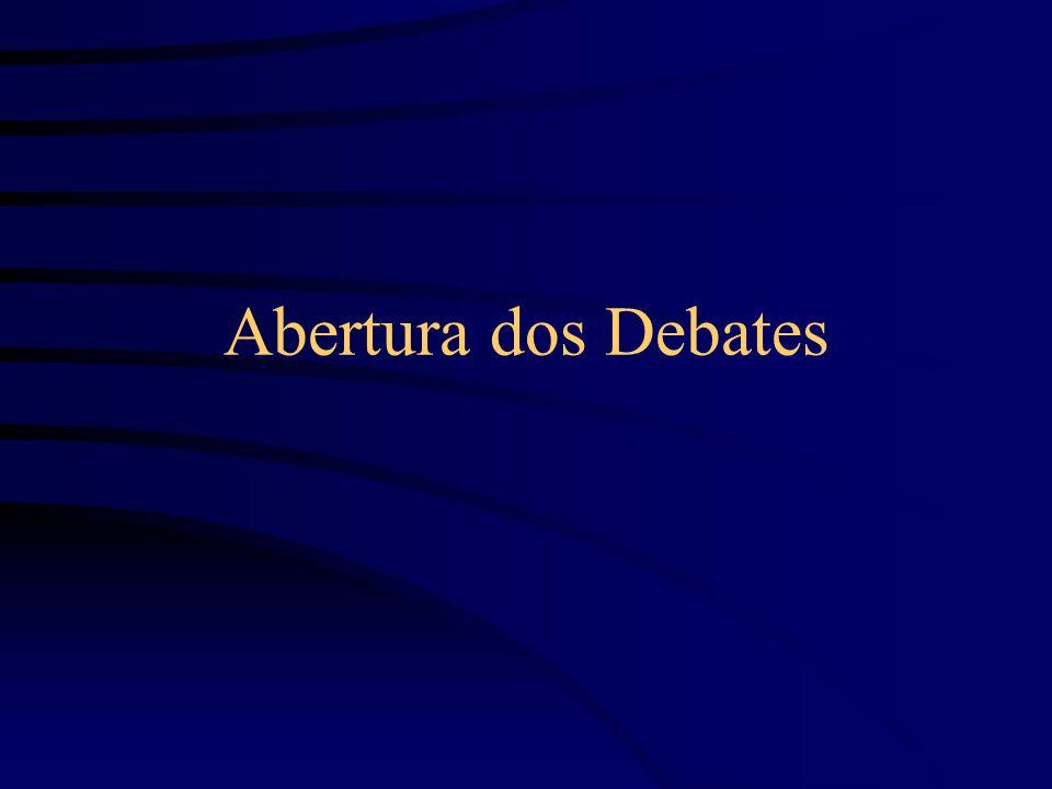 Abertura dos Debates