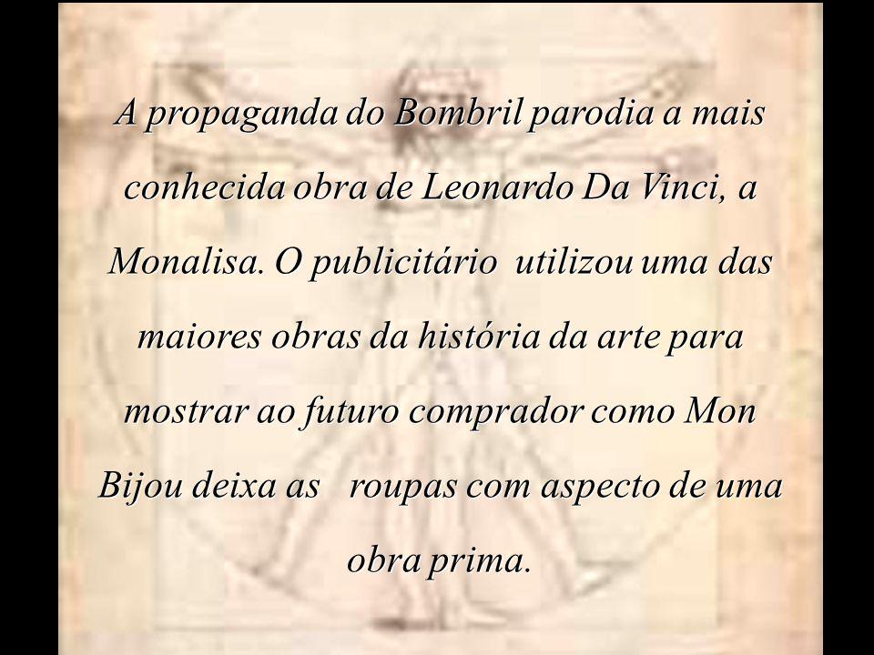 A propaganda do Bombril parodia a mais conhecida obra de Leonardo Da Vinci, a Monalisa.