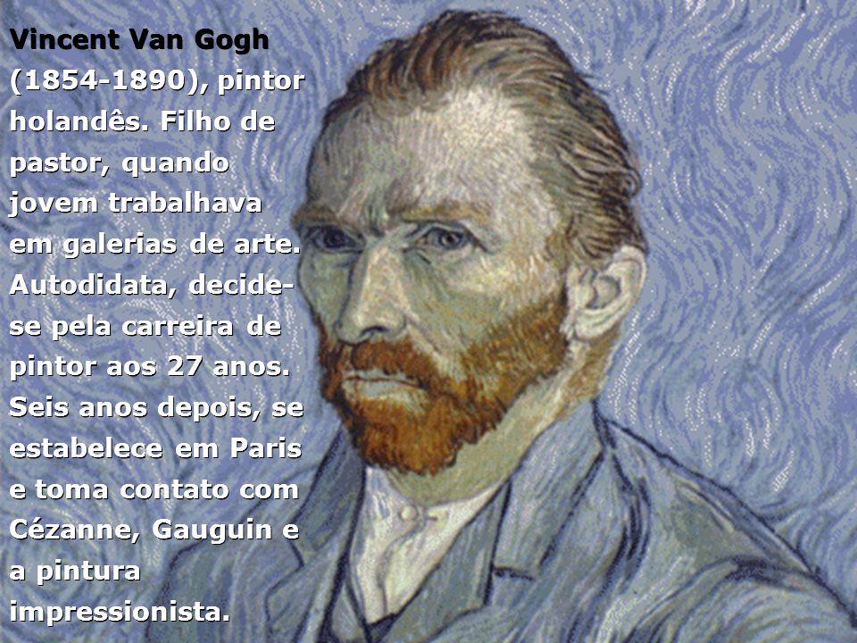 Vincent Van Gogh (1854-1890), pintor holandês