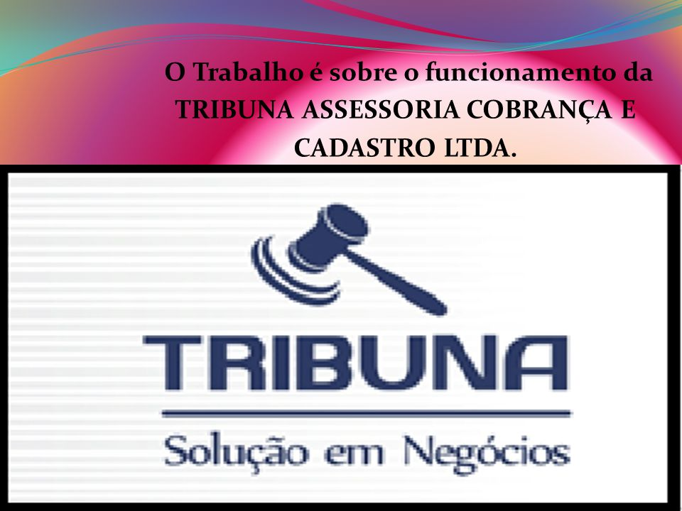 TRIBUNA ASSESSORIA COBRANÇA E