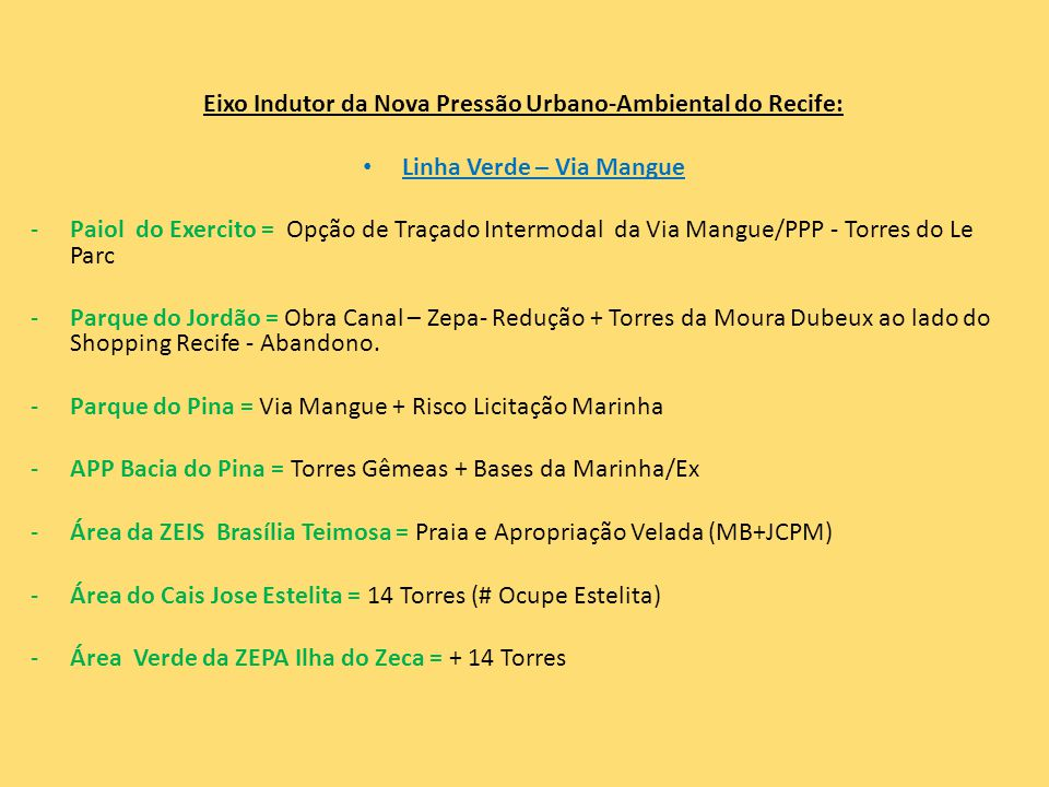Eixo Indutor da Nova Pressão Urbano-Ambiental do Recife: