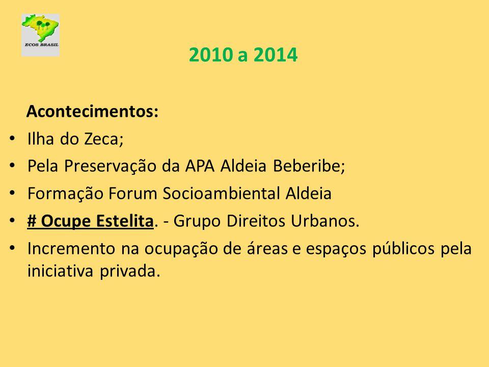 2010 a 2014 Acontecimentos: Ilha do Zeca;