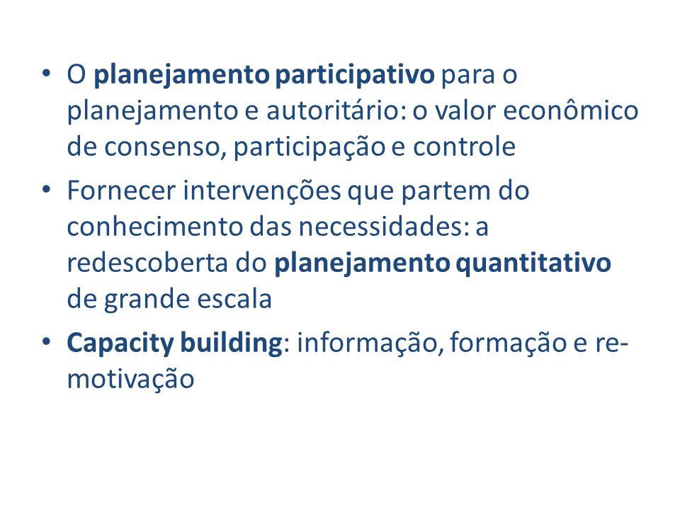 O planejamento participativo para o planejamento e autoritário: o valor econômico de consenso, participação e controle