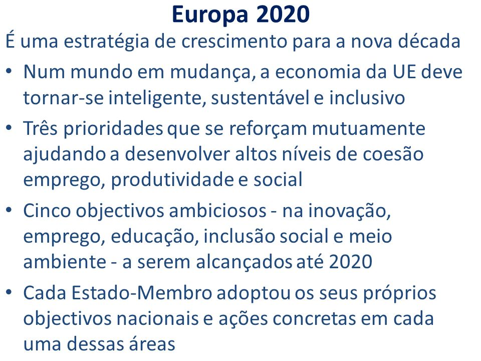Europa 2020 É uma estratégia de crescimento para a nova década
