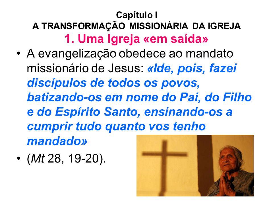 Capítulo I A TRANSFORMAÇÃO MISSIONÁRIA DA IGREJA 1