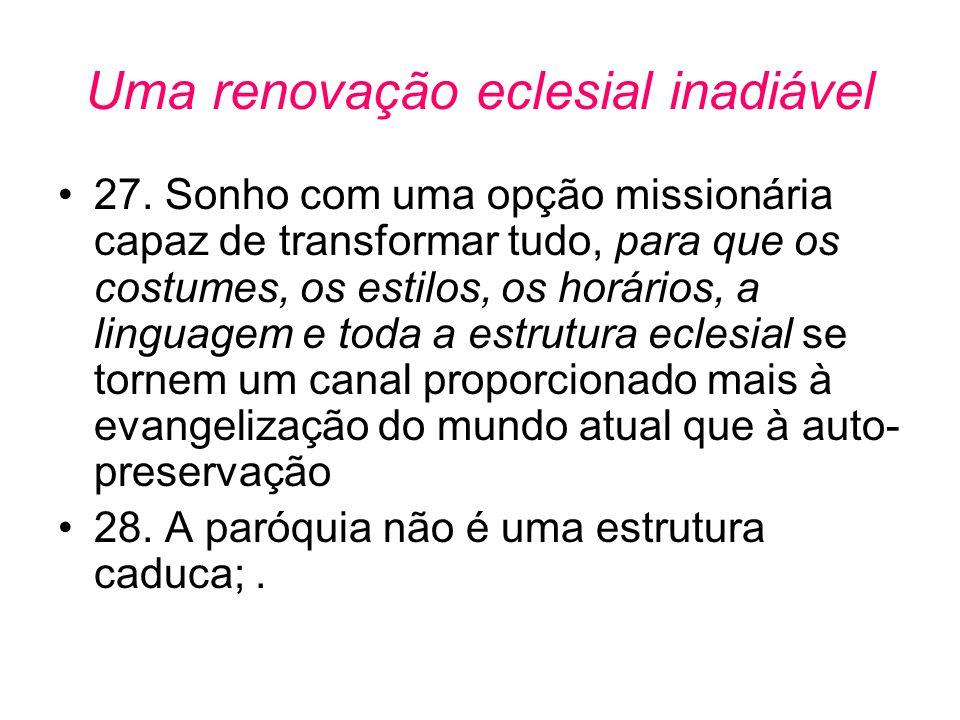 Uma renovação eclesial inadiável