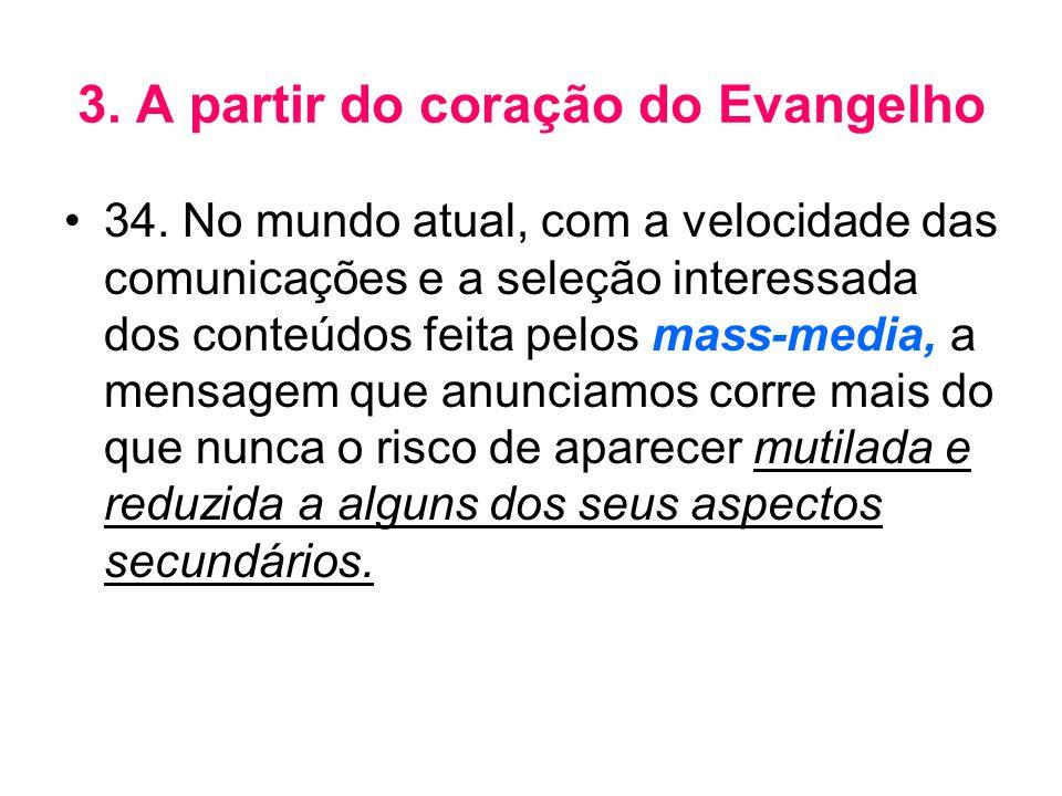 3. A partir do coração do Evangelho