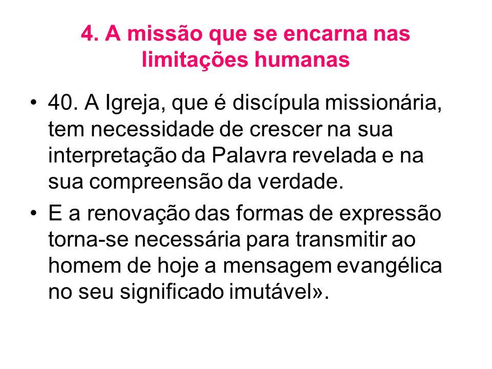 4. A missão que se encarna nas limitações humanas