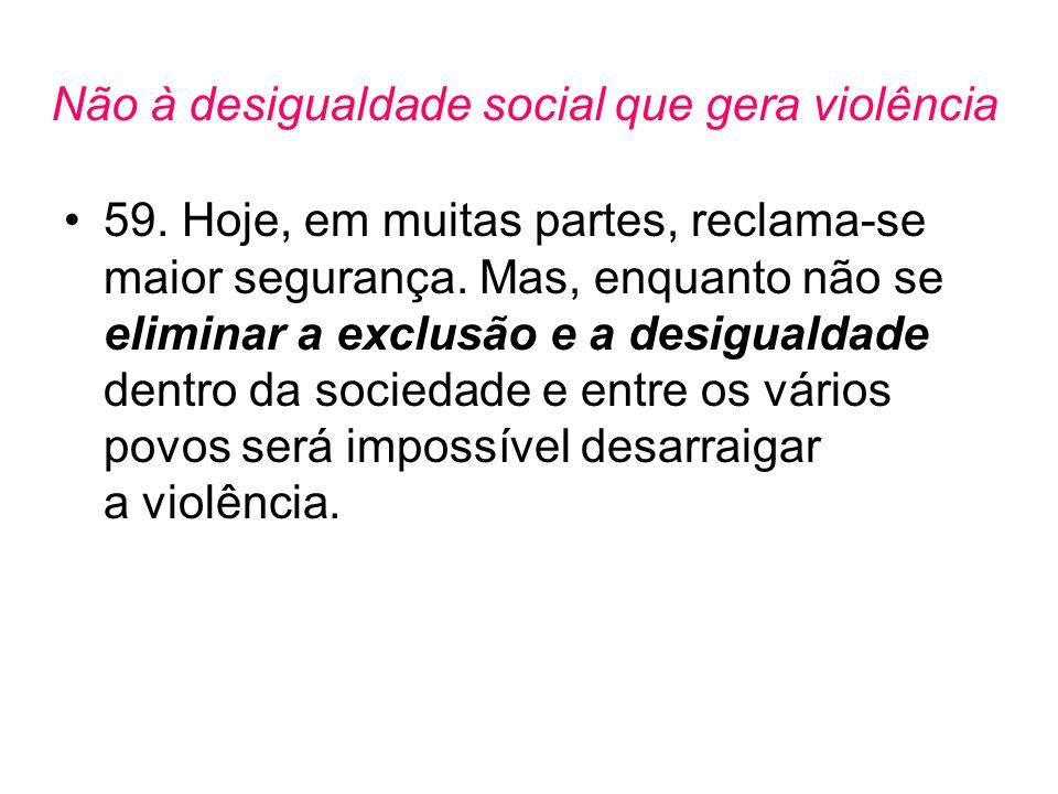 Não à desigualdade social que gera violência
