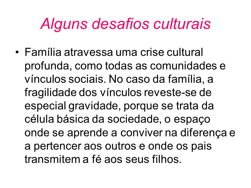Alguns desafios culturais