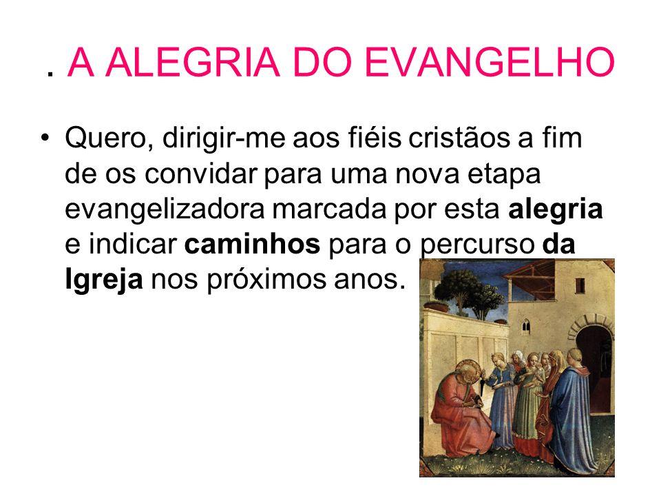 . A ALEGRIA DO EVANGELHO