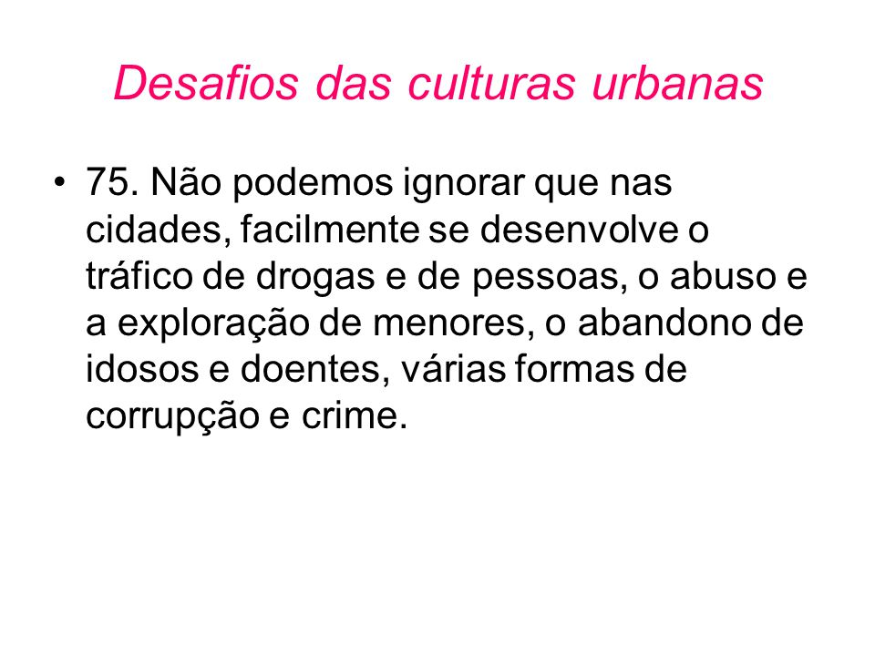 Desafios das culturas urbanas