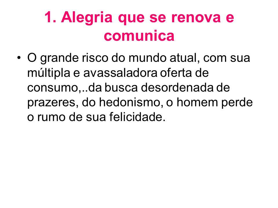 1. Alegria que se renova e comunica