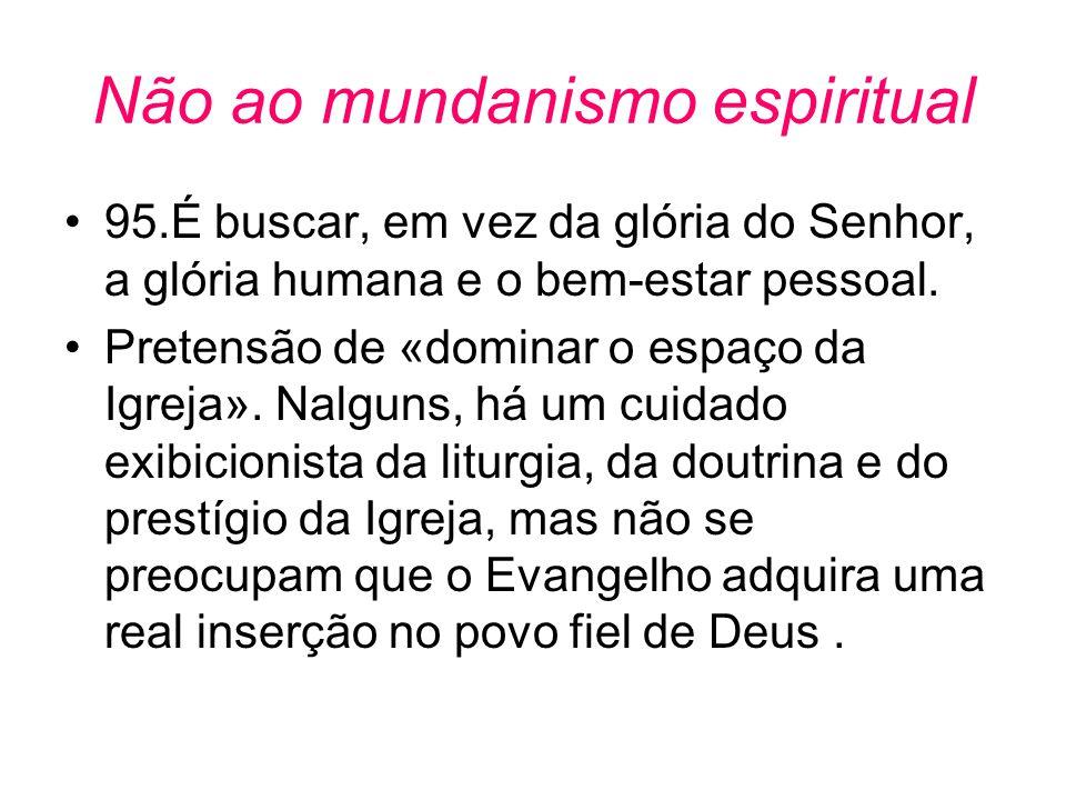 Não ao mundanismo espiritual