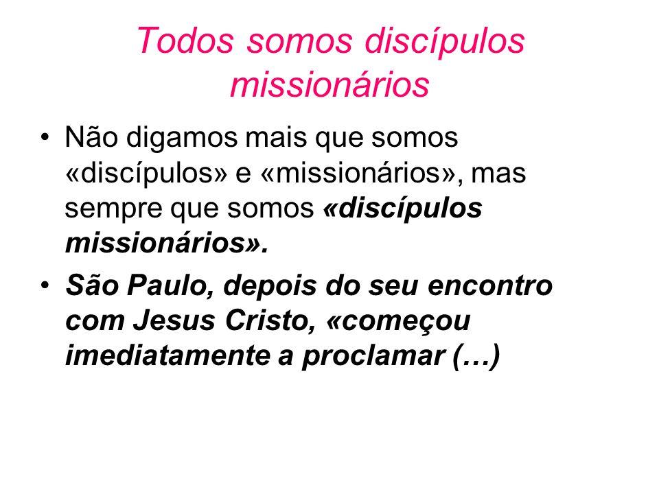 Todos somos discípulos missionários