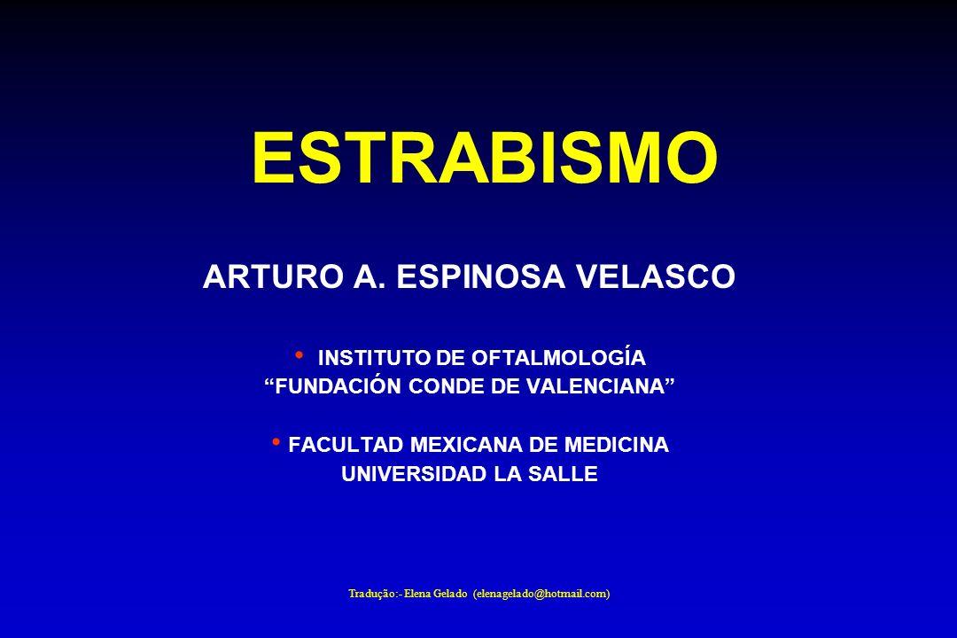 ESTRABISMO ARTURO A. ESPINOSA VELASCO INSTITUTO DE OFTALMOLOGÍA