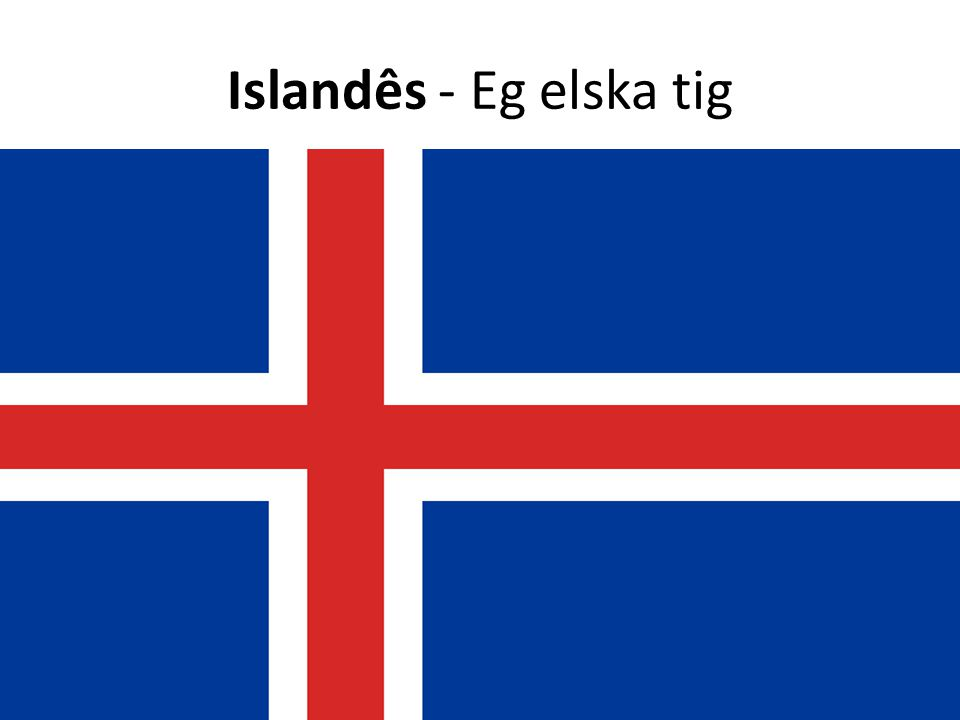 Islandês - Eg elska tig