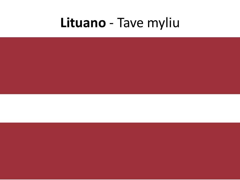 Lituano - Tave myliu