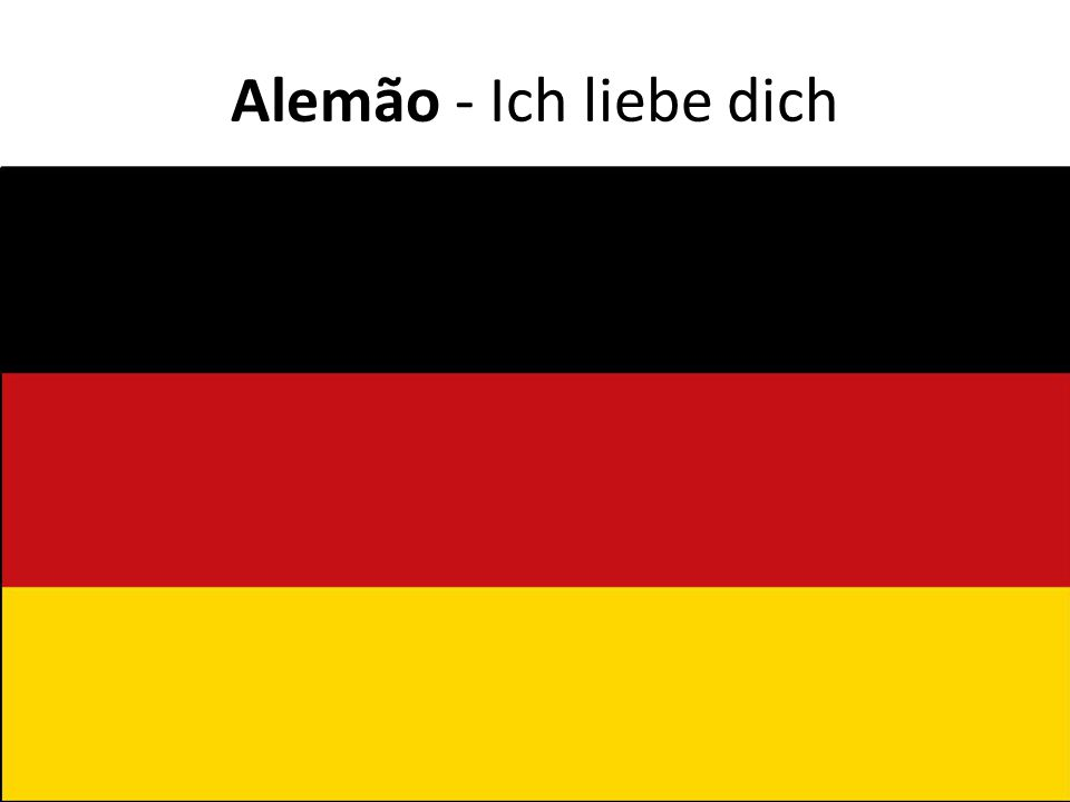 Alemão - Ich liebe dich