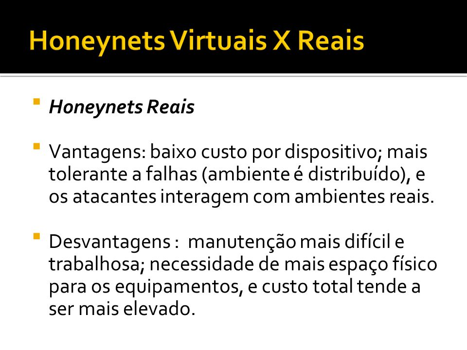 Honeynets Virtuais X Reais