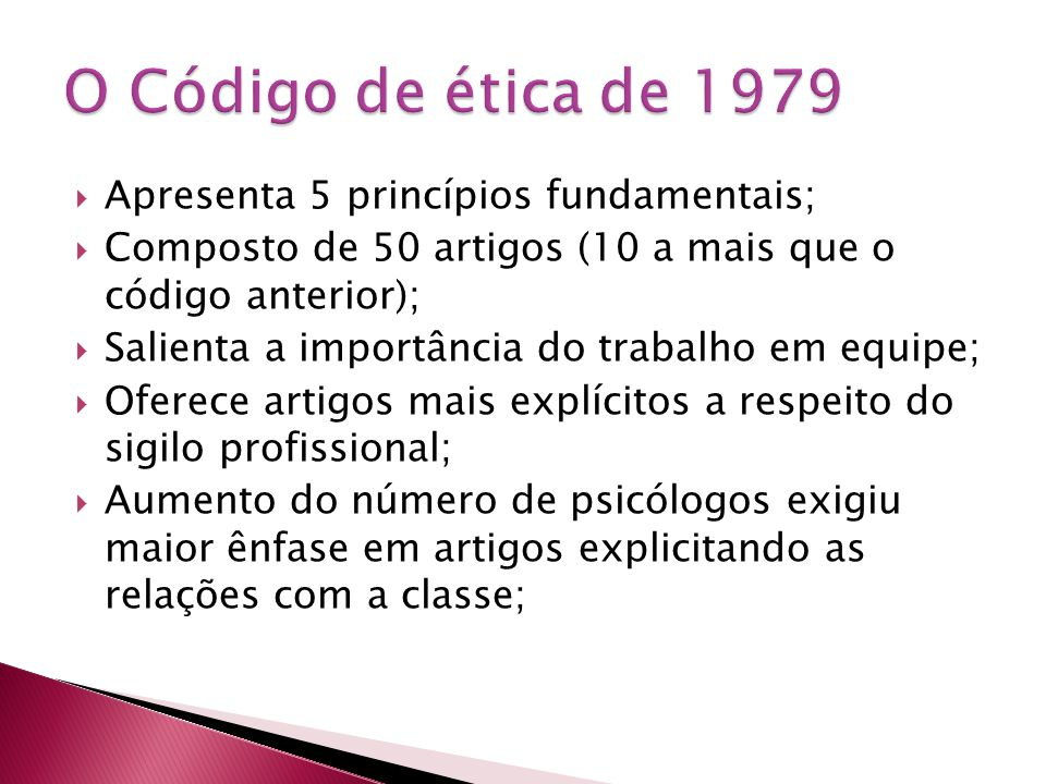O Código de ética de 1979 Apresenta 5 princípios fundamentais;