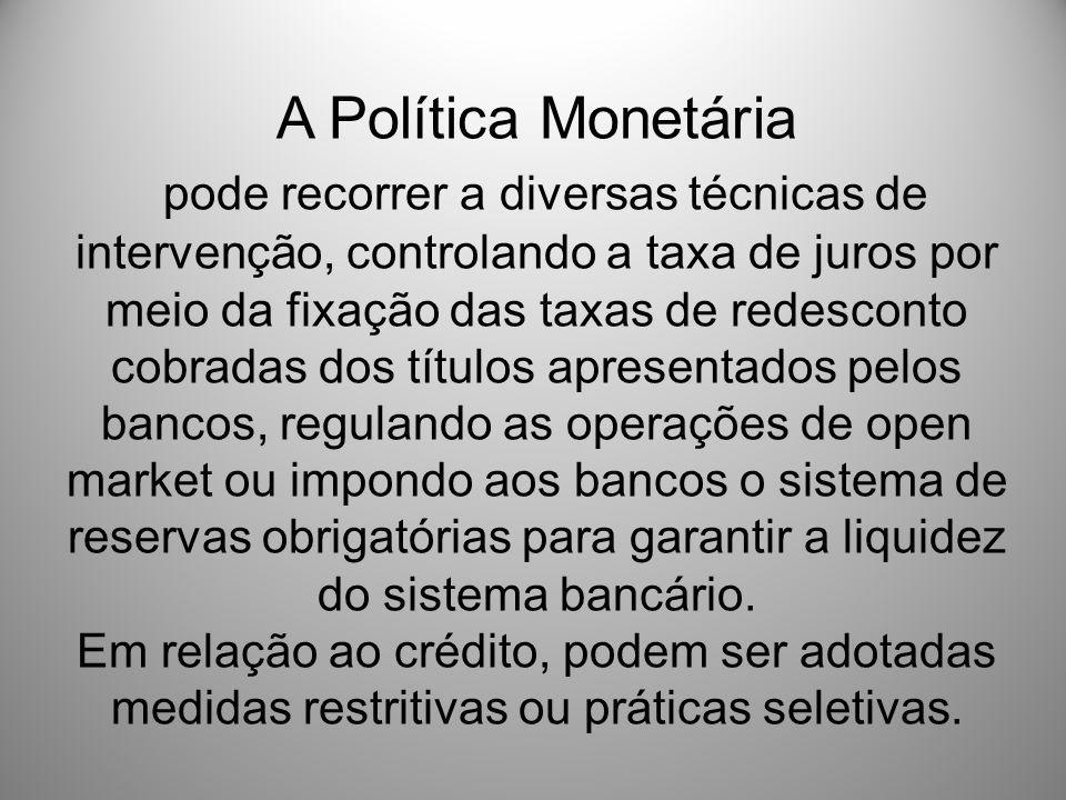 A Política Monetária
