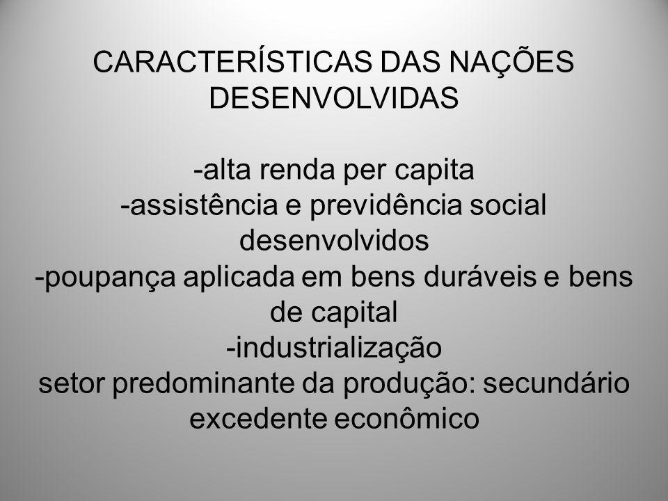 CARACTERÍSTICAS DAS NAÇÕES DESENVOLVIDAS