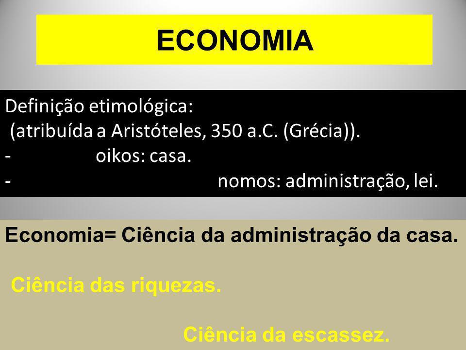 ECONOMIA Definição etimológica: