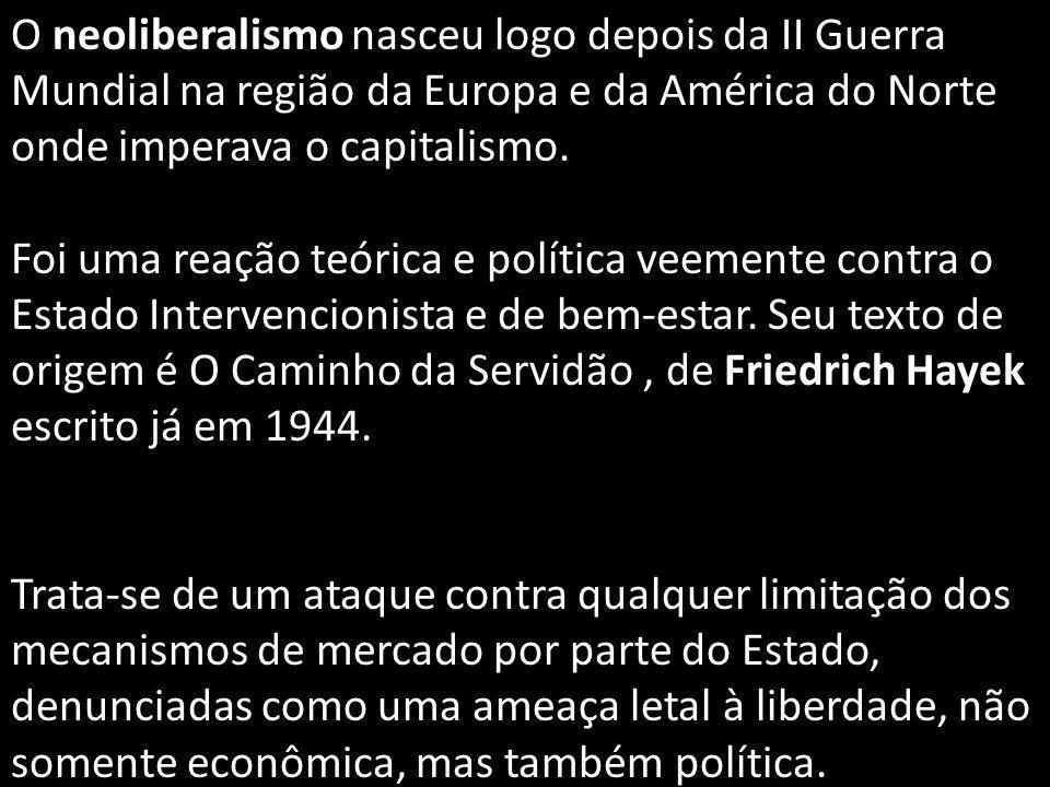 O neoliberalismo nasceu logo depois da II Guerra Mundial na região da Europa e da América do Norte onde imperava o capitalismo.