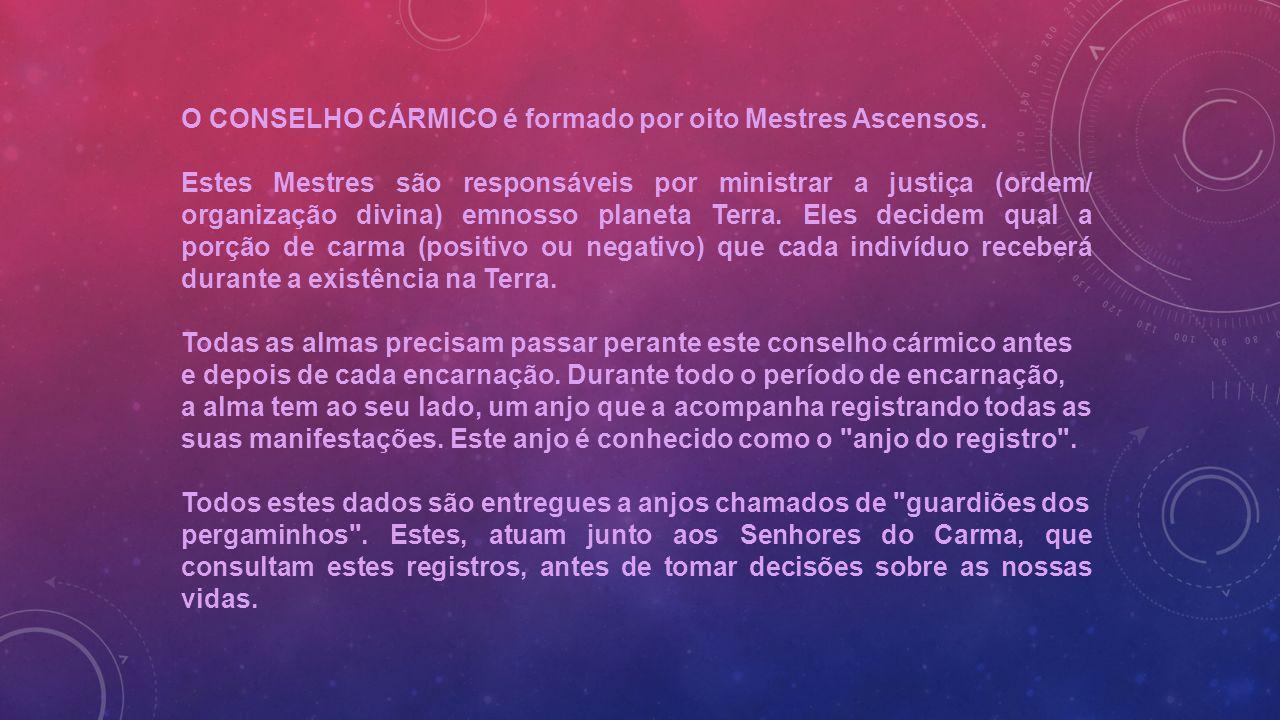 O CONSELHO CÁRMICO é formado por oito Mestres Ascensos.