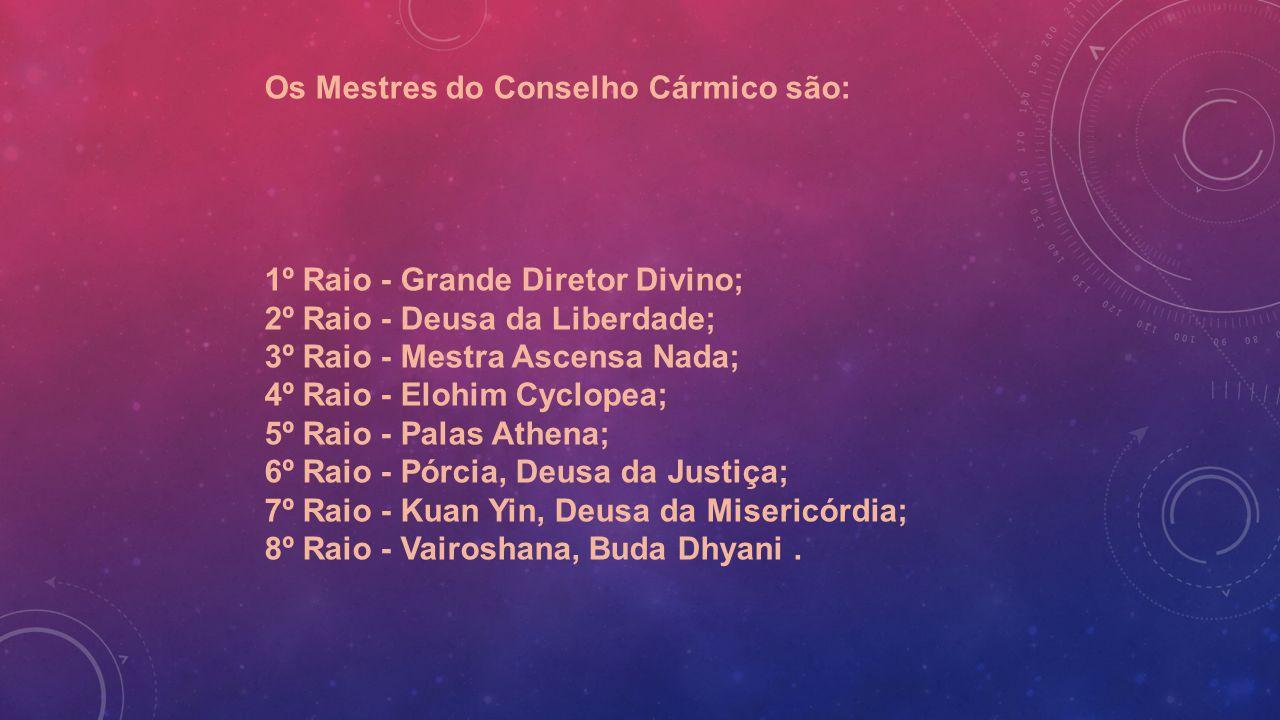 Os Mestres do Conselho Cármico são:
