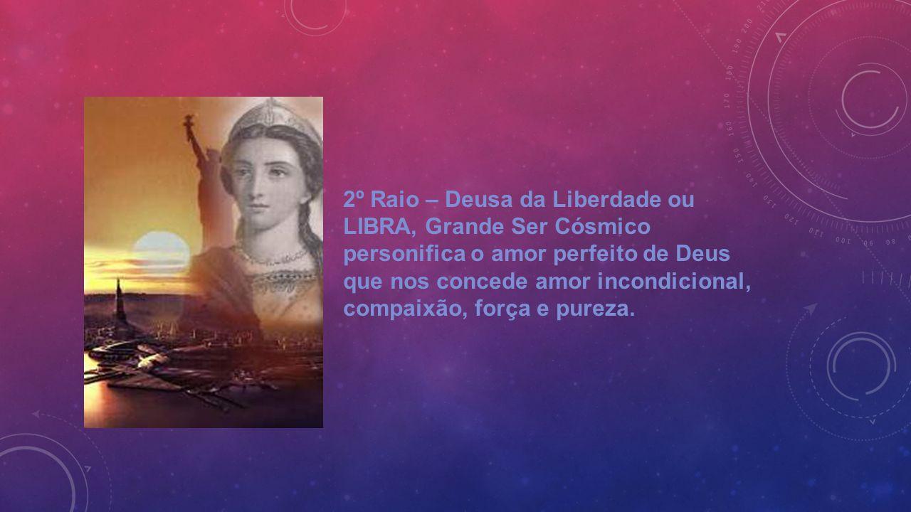 2º Raio – Deusa da Liberdade ou LIBRA, Grande Ser Cósmico personifica o amor perfeito de Deus que nos concede amor incondicional, compaixão, força e pureza.