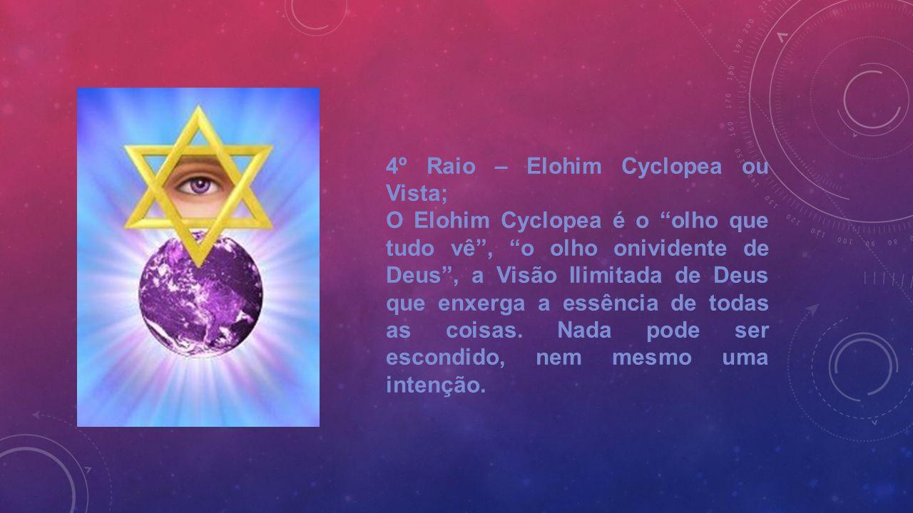 4º Raio – Elohim Cyclopea ou Vista;
