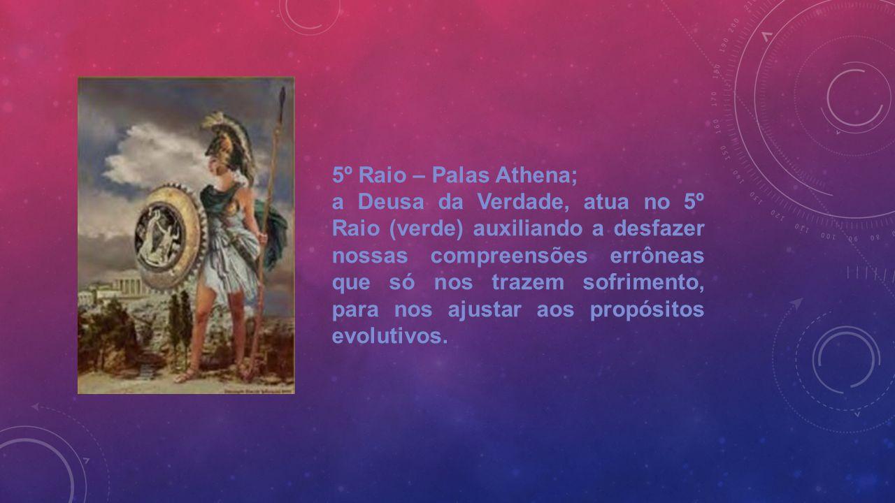 5º Raio – Palas Athena;