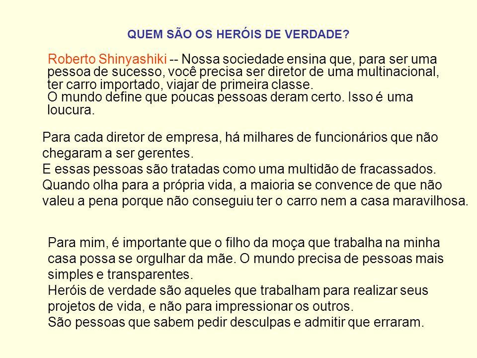 QUEM SÃO OS HERÓIS DE VERDADE