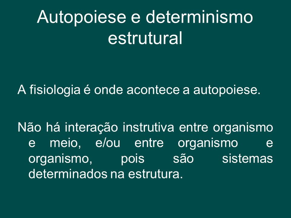 Autopoiese e determinismo estrutural