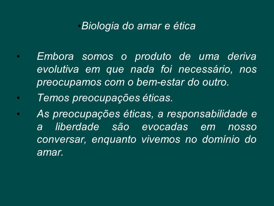 Biologia do amar e ética