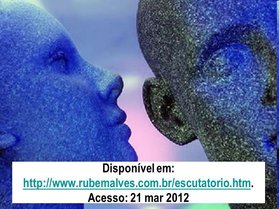 Disponível em: http://www. rubemalves. com. br/escutatorio. htm