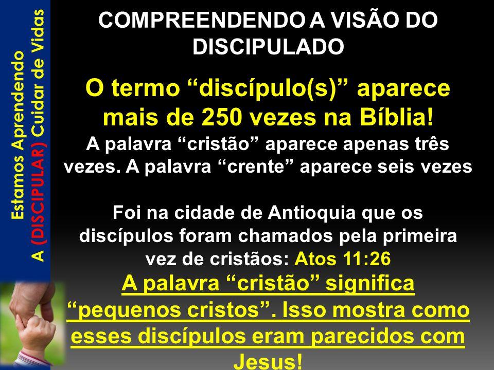 O termo discípulo(s) aparece mais de 250 vezes na Bíblia!