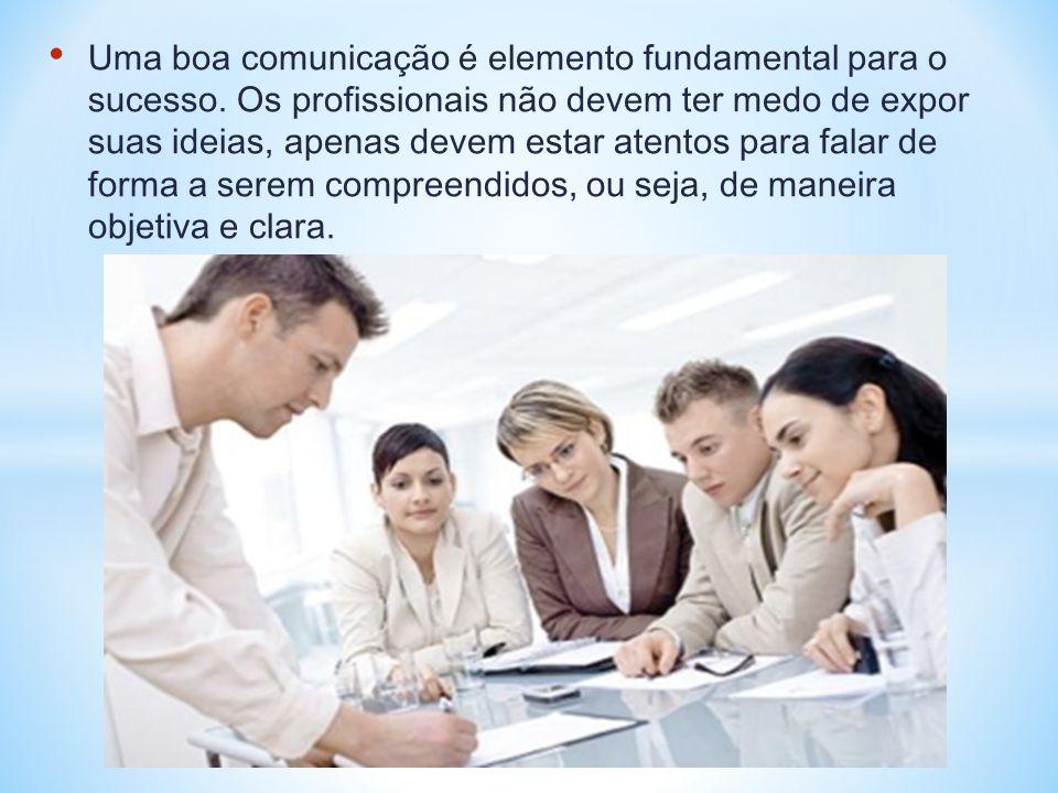 Uma boa comunicação é elemento fundamental para o sucesso