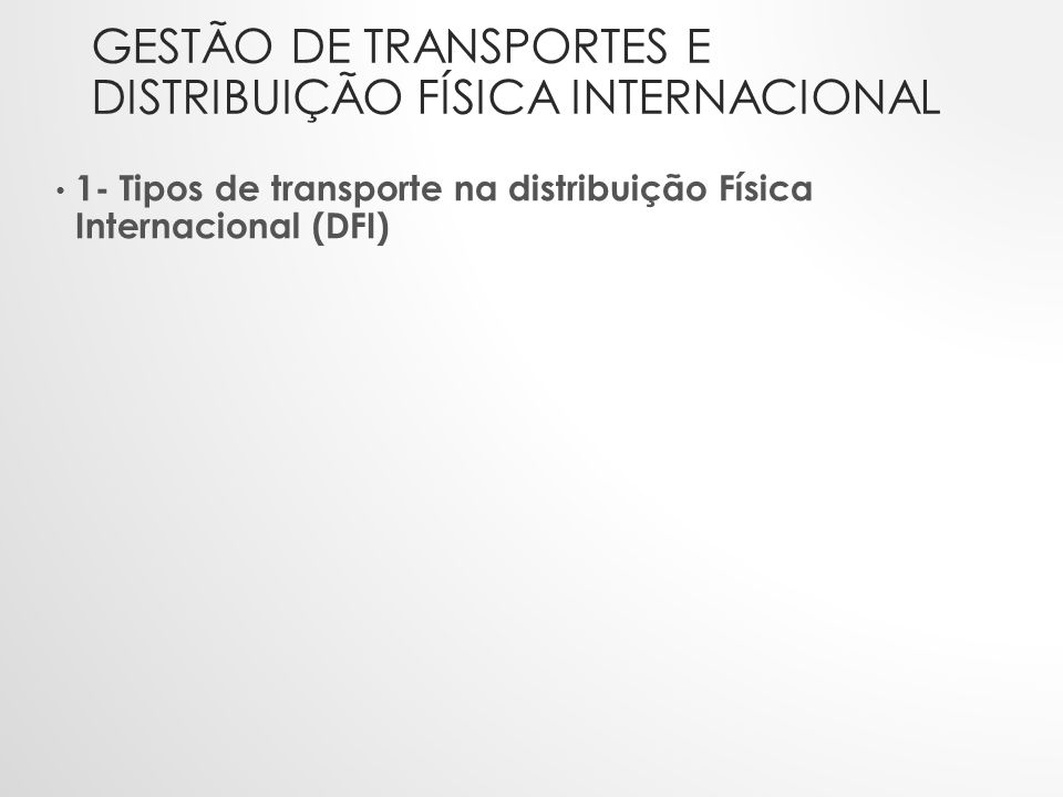 GESTÃO DE TRANSPORTES E DISTRIBUIÇÃO FÍSICA INTERNACIONAL