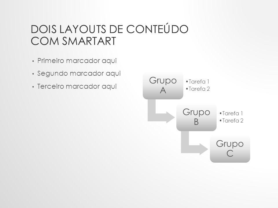 Dois layouts de conteúdo com SmartArt