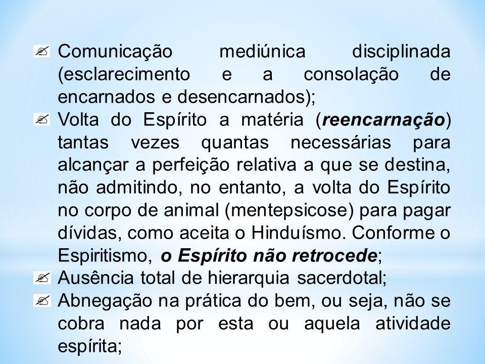 Comunicação mediúnica disciplinada (esclarecimento e a consolação de encarnados e desencarnados);