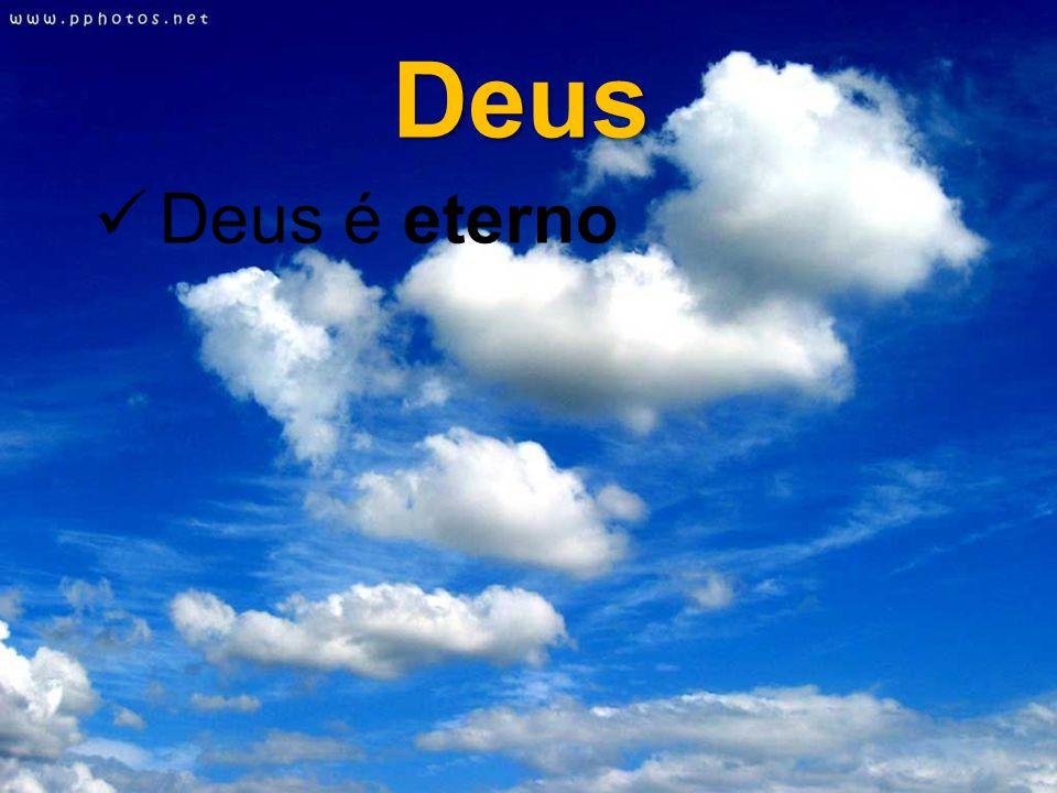 Deus Deus é eterno
