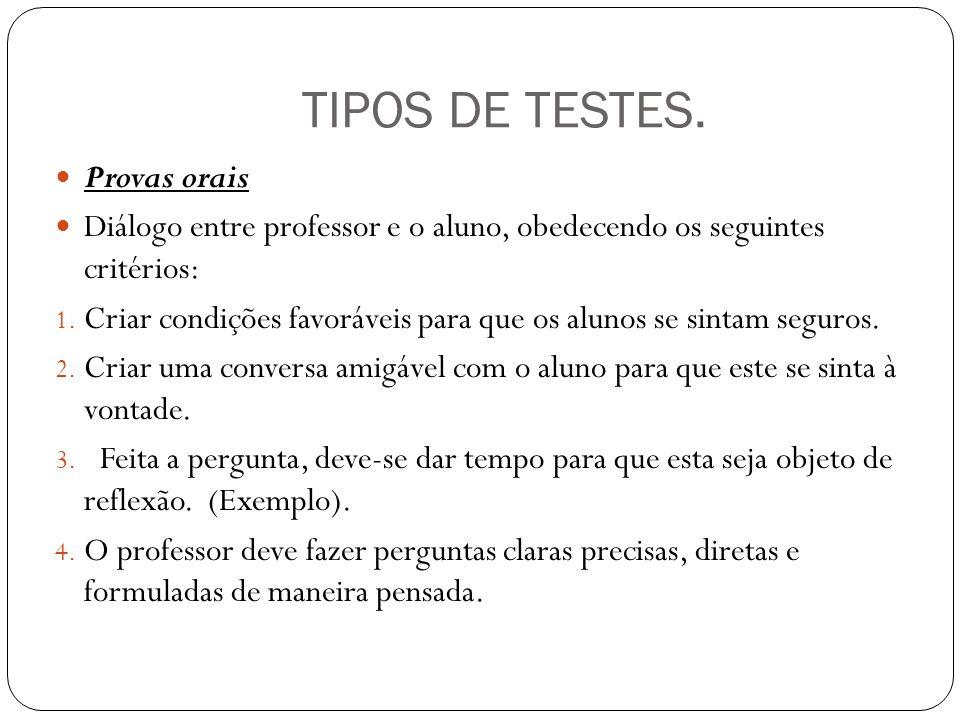 TIPOS DE TESTES. Provas orais