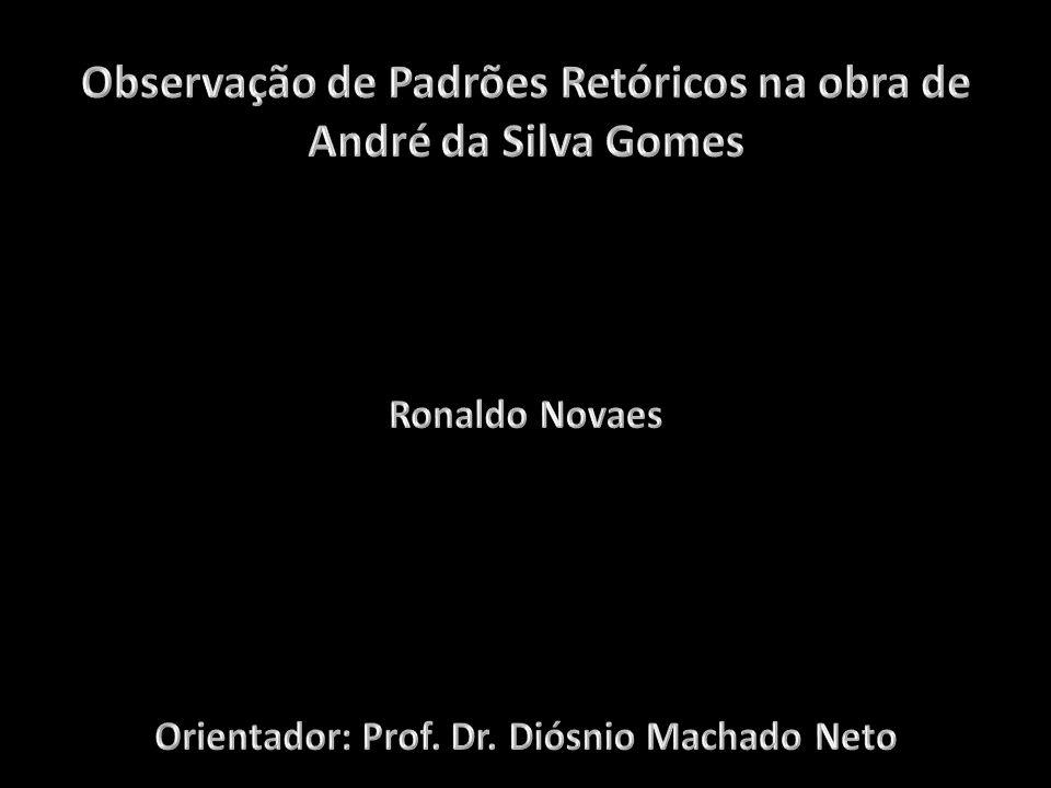 Observação de Padrões Retóricos na obra de André da Silva Gomes