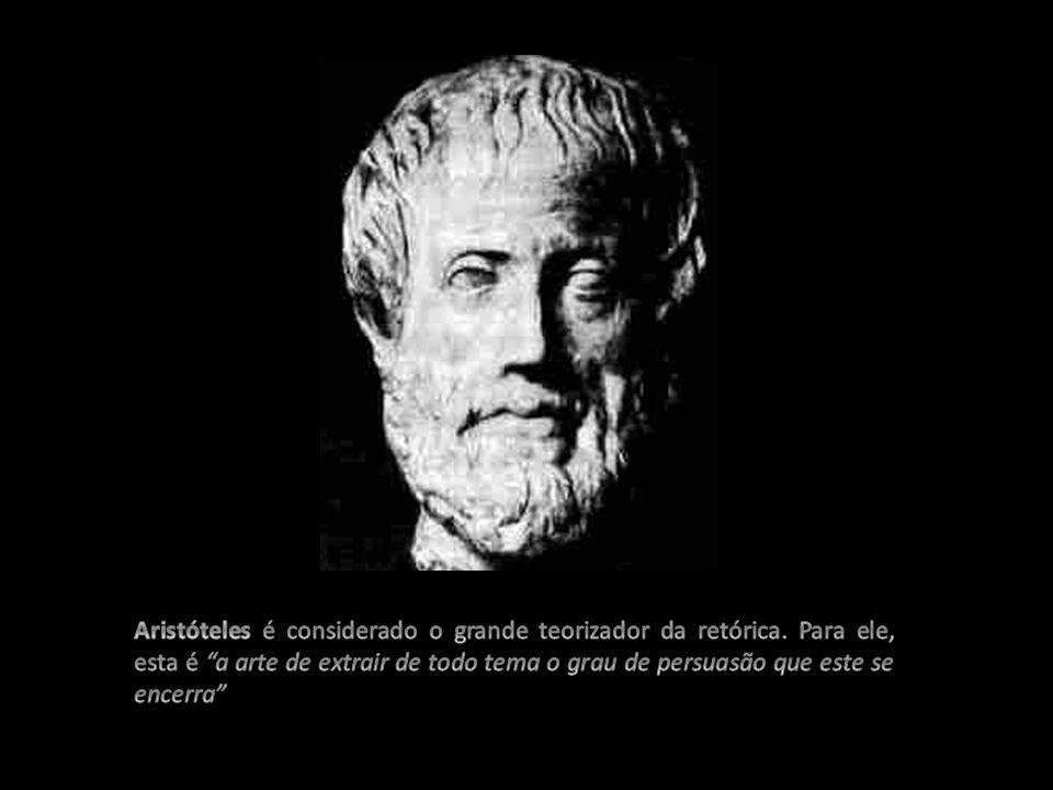 Aristóteles é considerado o grande teorizador da retórica