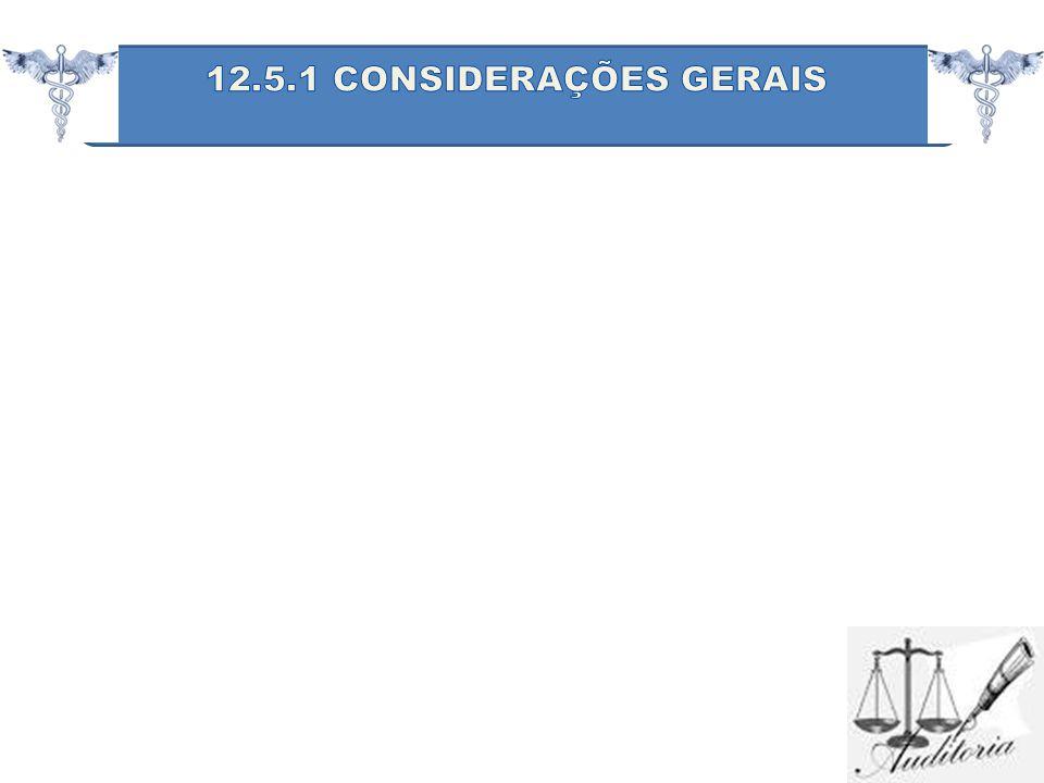 12.5.1 CONSIDERAÇÕES GERAIS
